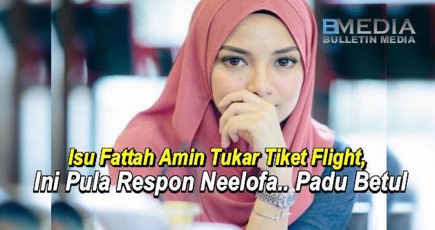 """""""Itu Yang Saya Pelik..."""" - Isu Fattah Amin Tukar Tiket Flight, Ini Pula Respon Neelofa.. Padu Betul"""