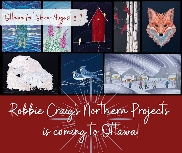 Ottawa Event: Robbie Craig's Northern Projects Art Show August 8-9