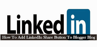 how-to-add-linkedin-share-button-to-blogger-blog