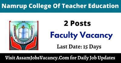 Namrup College Of Teacher Education Recruitment