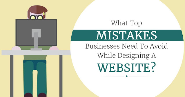 Top Common Web Design Mistakes To Avoid: Every Business Should Know
