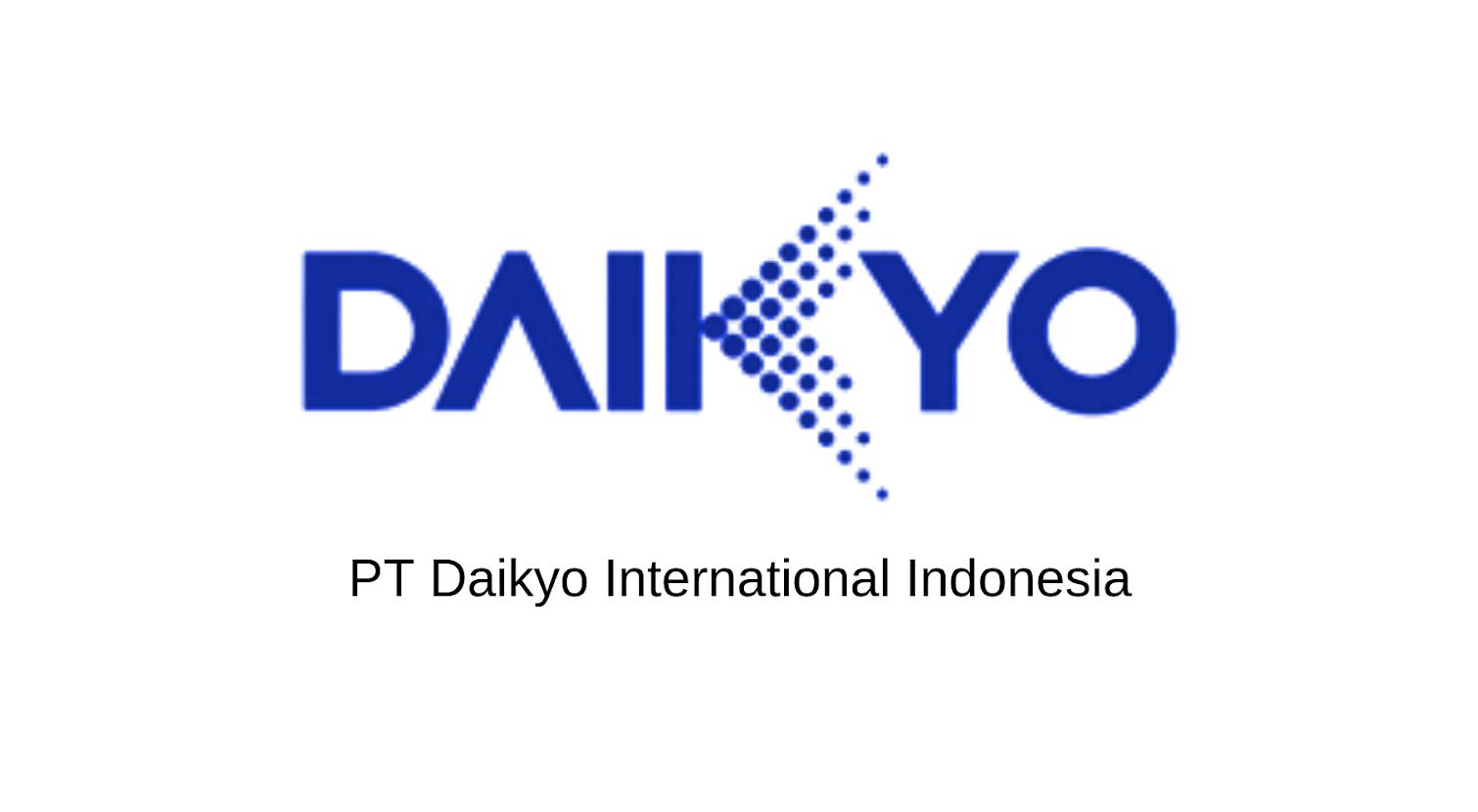 Informasi Loker SMK Fresh Graduate PT. Daikyo International Indonesia Jababeka Cikarang
