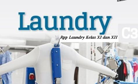 Download Rpp Mata Pelajaran Laundry Smk Kelas XI XII Kurikulum 2013 Revisi 2017 / 2018 Semester Ganjil dan Genap | Rpp 1 Lembar