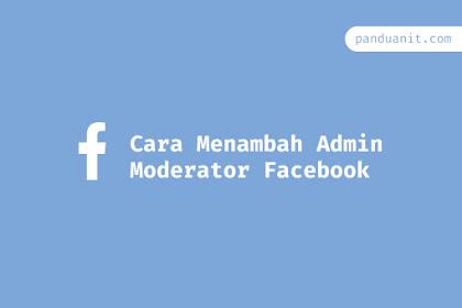 Cara Menambah Admin Moderator Facebook