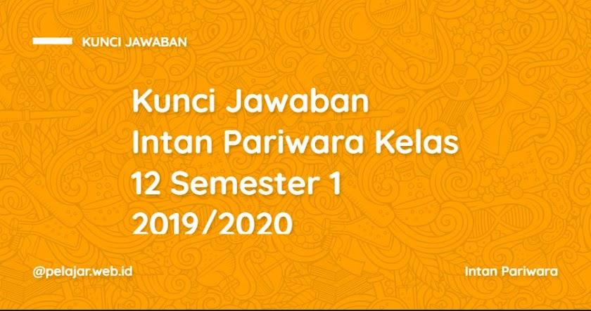 Kunci Jawaban LKS Intan Pariwara Kelas 12 Semester 1 2020