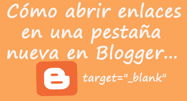Cómo abrir enlaces en una pestaña nueva en Blogger