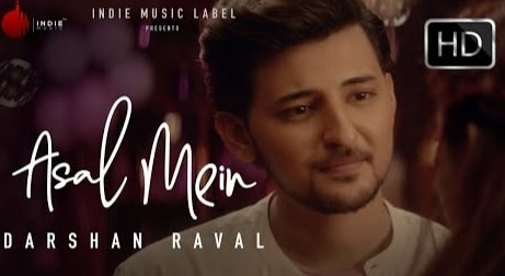 असल में (Asal mein) Darshan Raval lyrics in hindi
