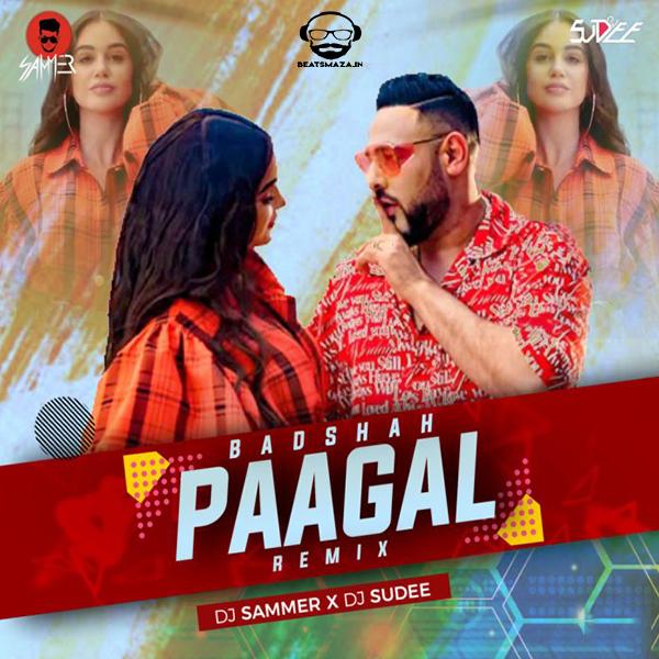Paagal (Remix) - DJ Sammer X DJ Sudee
