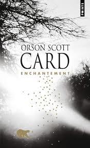 Enchantement de Orson Scott Card