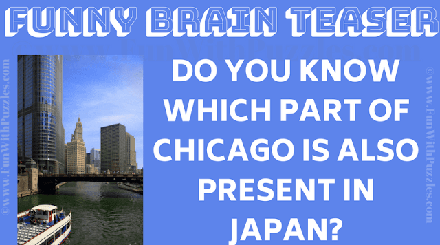 Do you know which part of Chicago is also present in Japan?