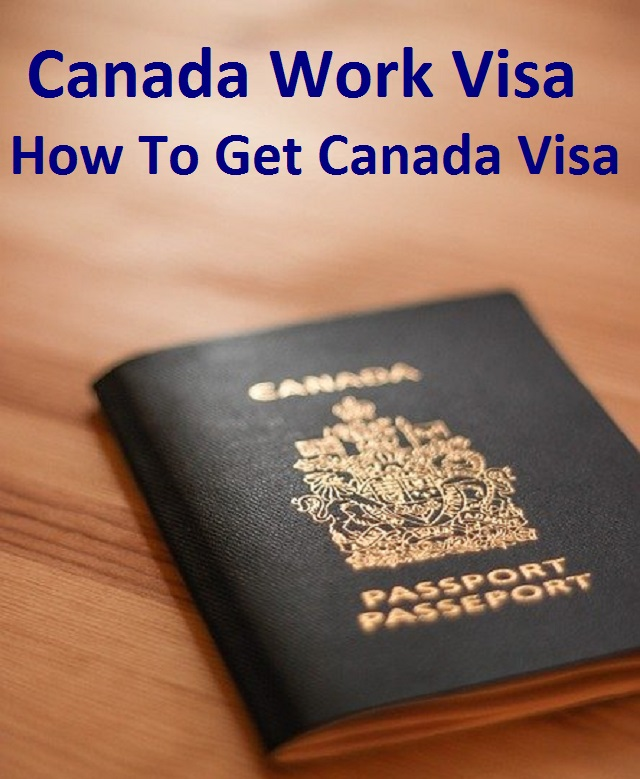 Canada%2BWork%2BVisa%2B%2BHow%2BTo%2BGet%2BCanada%2BVisa%2B%2BCanada%2BWork%2BPermit%2B%2BImmigration%2BTo%2BCanada