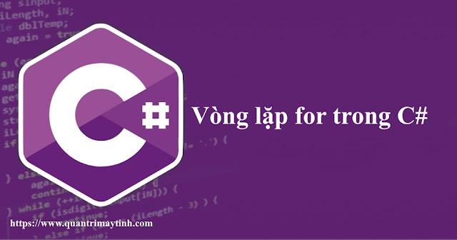 Vòng lặp for trong C#