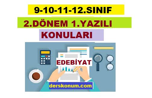 9-10-11-12. Sınıf Edebiyat 2.Dönem 1.Yazılı Sınav Konuları