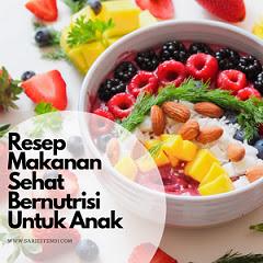 Resep Makanan Sehat Bernutrisi Untuk Anak