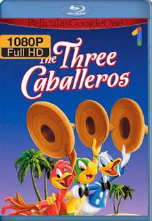Los Tres Caballeros[1946] [1080p BRrip] [Latino- Ingles] [GoogleDrive] LaChapelHD