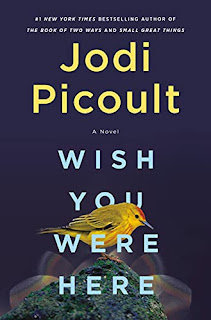 Quick Pick Book Review: Wish You Were Here, by Jodi Picoult