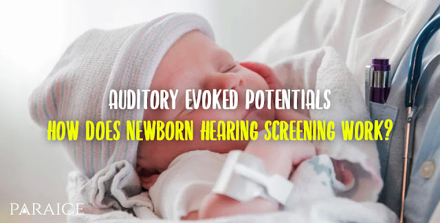 Auditory Evoked Potentials - How does newborn hearing screening work?