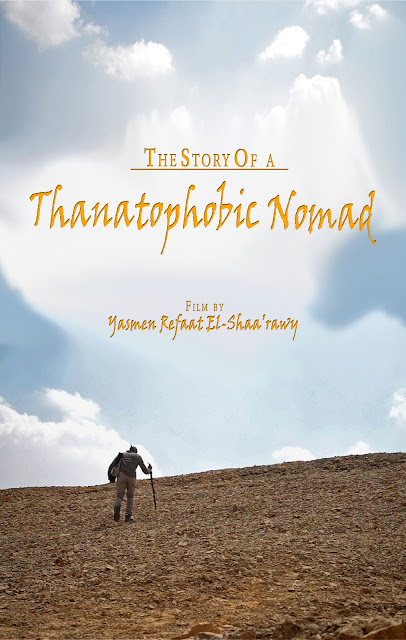 The Story of a Thanatophobic Nomad official poster - Deigned by Yasmen Refaat El-Shaa'rawy