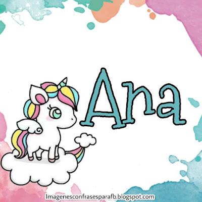 Imagenes de Unicornio con tu Nombre Ana