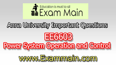 EE6603 Power System Operation and Control | Impotent  Questions | Question bank | Syllabus | Model and Previous Question papers | Download PDF