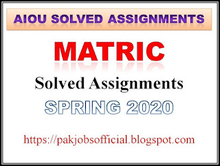 AIOU Solved Assignments Matric Spring 2020
