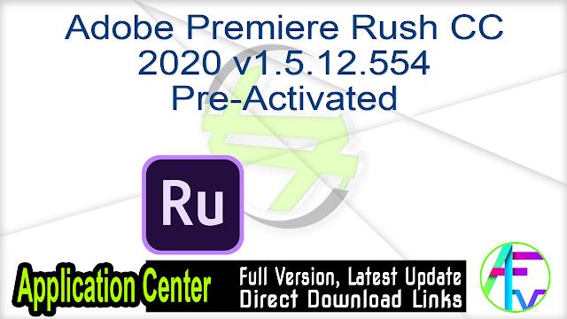 Adobe Premiere Rush CC 2020 v1.5.12.554 Pre-Activated