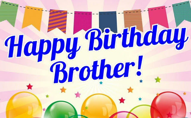 Birthday Wishes For Brother – Happy Birthday Brother