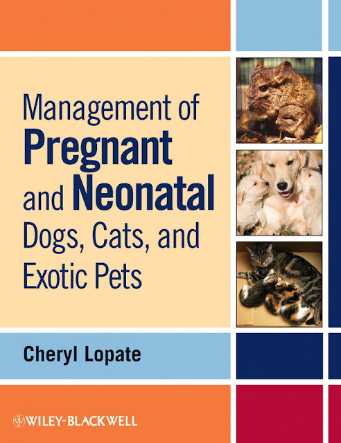 Management of Pregnant and Neonatal Dogs, Cats, and Exotic Pets  - WWW.VETBOOKSTORE.COM