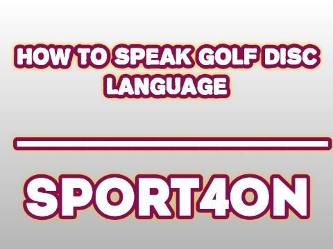 How to speak golf disc language