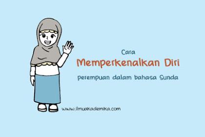 Contoh Memperkenalkan Diri Perempuan Dalam Bahasa Sunda