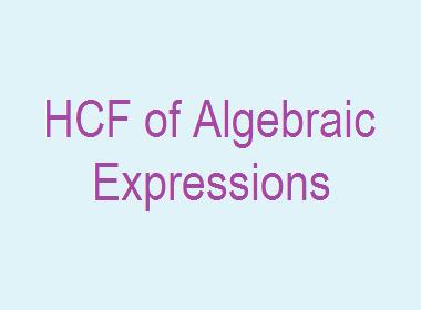 HCF of Algebraic Expressions