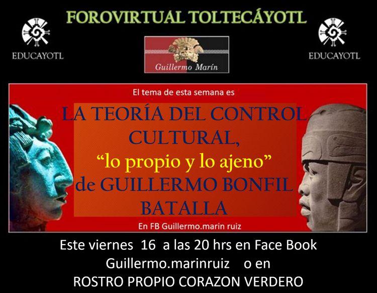 24 FORO VIRTUAL TOLTECÁYOTL<br>LA TEORÍA DEL CONTROL CULTURAL ?lo propio y lo ajeno?.