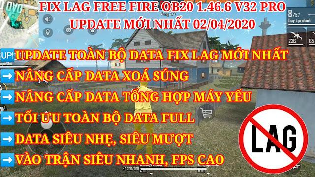 FIX LAG FREE FIRE OB20 1.46.6 V32 PRO MỚI NHẤT - NÂNG CẤP DATA XÓA SÚNG, TỐI ƯU DATA FULL CỰC MƯỢT.