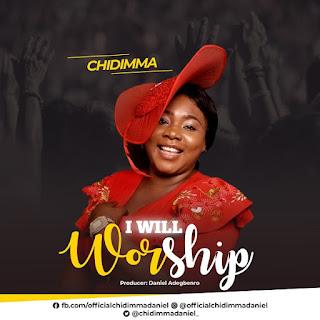 I will worship Lyrics Chidimma
