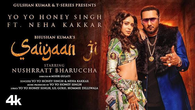 Song  :  Saiyaan Ji Song Lyrics Singer  :  Yo Yo Honey Singh featuring Neha Kakkar Lyrics  :  Yo Yo Honey Singh, Lil Golu, Hommie Dilliwala Music  :  Yo Yo Honey Singh Director  :  Mihir Gulati