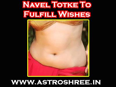 Nabhi Ke Totke, how to fulfill the desire, does the navel helps in vasikaran?
