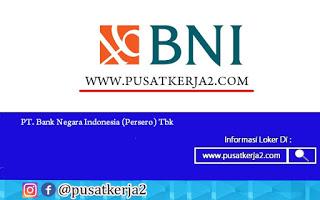 Rekrutmen Kerja Terbaru PT BNI (Persero) Agustus 2020