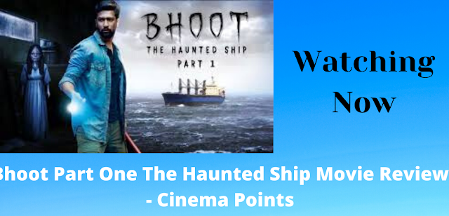 Bhoot Part One The Haunted Ship Movie Review - Cinema Points