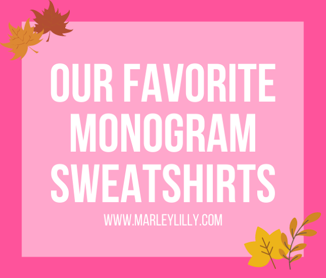 Monogrammed Sweatshirts Marleylilly.com