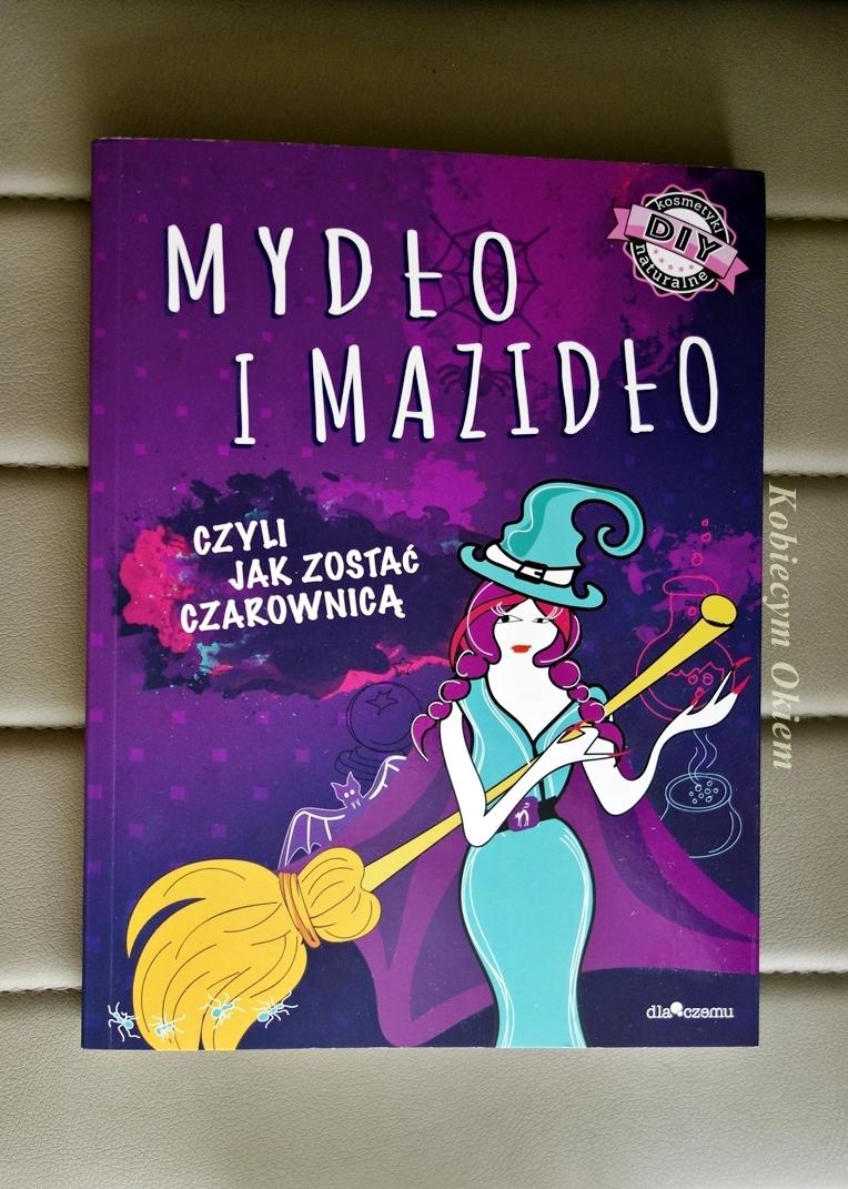 Mydło i Mazidło - czyli jak zostać czarownicą