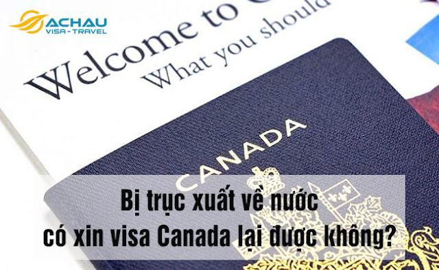 Bị trục xuất về nước có xin visa Canada lại được không?
