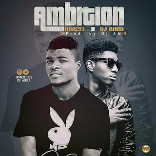 Music: Don Zee Feat. Dj A.b – Ambition