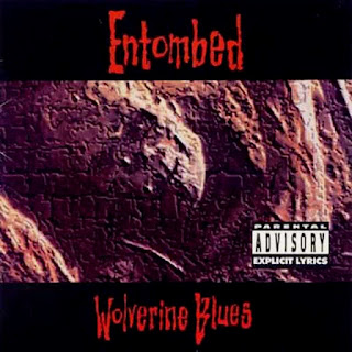 "Entombed - ""Wolverine Blues"""