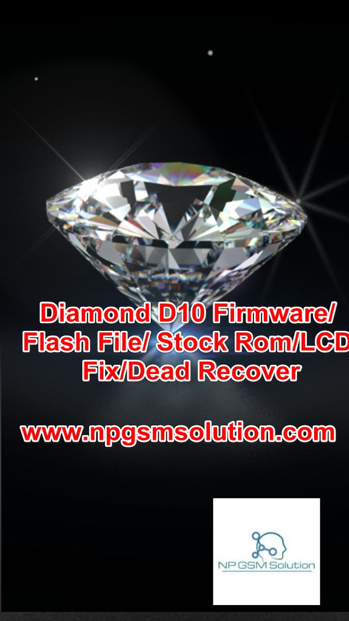 Diamond D10 Firmware/Flash File/ Stock Rom/LCD Fix/Dead Recover