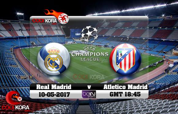 مشاهدة مباراة أتلتيكو مدريد وريال مدريد اليوم 10-5-2017 في دوري أبطال أوروبا