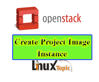 Openstack Project, Image, Flavor, Instance Configuration CentOS7 Part 3 openstack,  mitaka5, keystone, instance, nova, neutron, network configuration, lokesh carpenter, lokesh, linuxtopic, linux topic, vm,