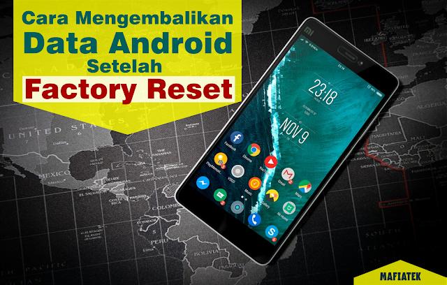 Cara Mengembalikan Data Android Setelah Factory Reset