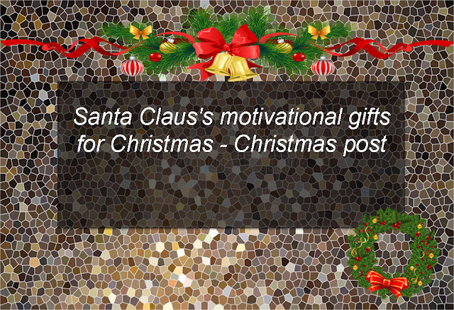 Santa Claus's motivational gifts for Christmas - Christmas post