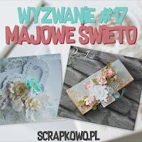 http://infoscrapkowo.blogspot.com/2017/05/maj-jego-swieta-i-wyzwanie.html