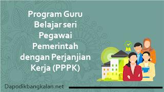 Program Guru Belajar seri Pegawai Pemerintah dengan Perjanjian Kerja (PPPK)
